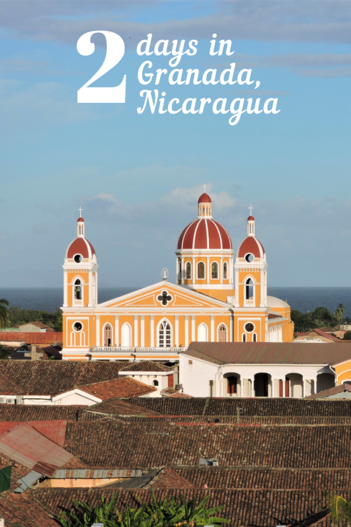 Things to do in Granada, Nicaragua if you only have 2 days